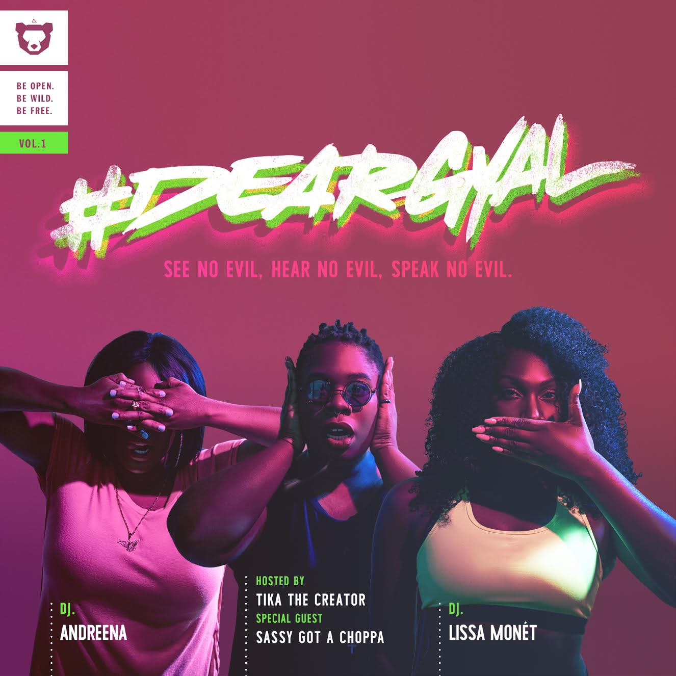 #DEARGYAL Vol. 1 – DJ Lissa Monet & Andreena [Hosted by TikaSimone]