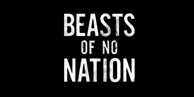 Beasts of no Nation – The STiXXclusive Review